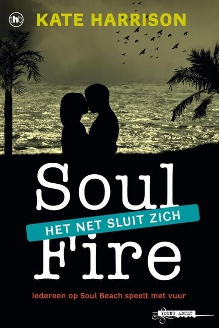 Soul fire : het net sluit zich