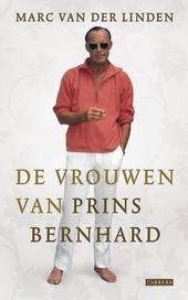 De vrouwen van Prins Bernhard