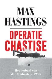 Operatie Chastise : het verhaal van de Dambusters 1943