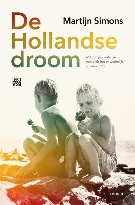De Hollandse droom : roman - Vele misstappen in dit verhaal