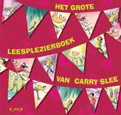 Het grote leesplezierboek van Carry Slee