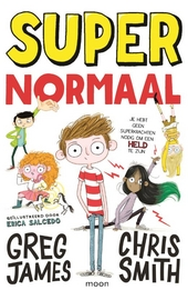 Super normaal : je hebt geen superkrachten nodig om een held te zijn
