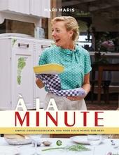 A la minute : simpele groentegerechten, ook voor als je weinig tijd hebt