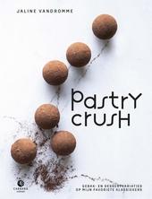 Pastry crush : gebak én dessertvariaties op mijn favoriete klassiekers