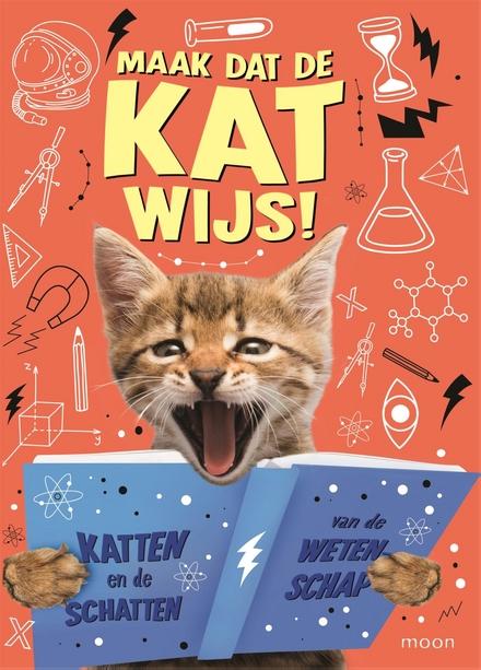 Maak dat de kat wijs! : katten en de schatten van de wetenschap