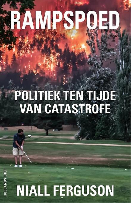 Rampspoed : politiek ten tijde van catastrofe