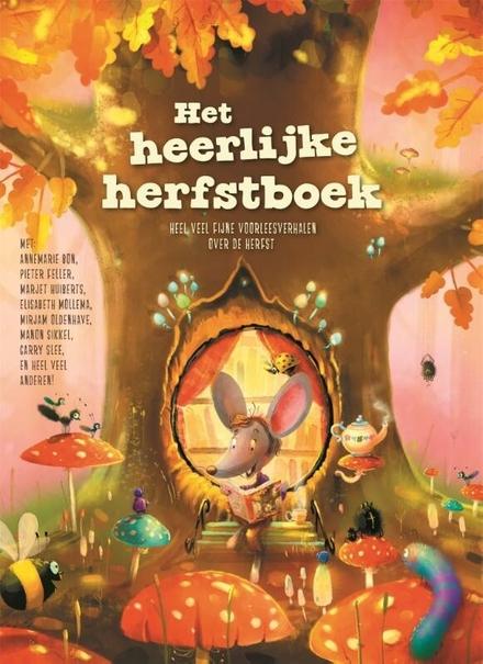 Het heerlijke herfstboek : heel veel fijne voorleesverhalen over de herfst