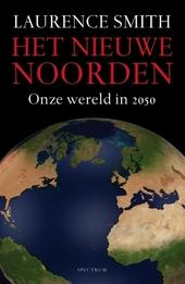 Het nieuwe noorden : onze wereld in 2050