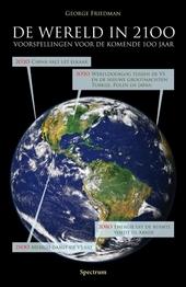 De wereld in 2100 : voorspellingen voor de komende 100 jaar