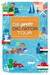 De grote dictatortour : een verrassende reis door 12 vergeten dictaturen