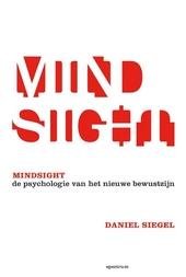 Mindsight : de psychologie van het nieuwe bewustzijn