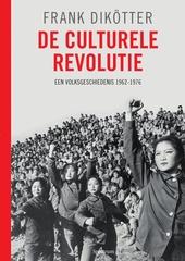 De Culturele Revolutie : een volksgeschiedenis, 1962-1976