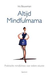 Altijd mindfulmama : praktische mindfulness voor iedere situatie