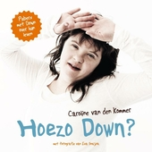 Hoezo Down? : pubers met Down over hun leven
