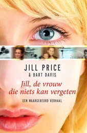 Jill, de vrouw die niets kan vergeten : een waargebeurd verhaal
