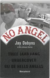 No Angel : twee jaar lang undercover bij de Hells Angels