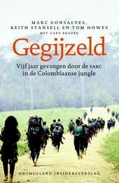 Gegijzeld : vijf jaar gevangen door de FARC in de Colombiaanse jungle