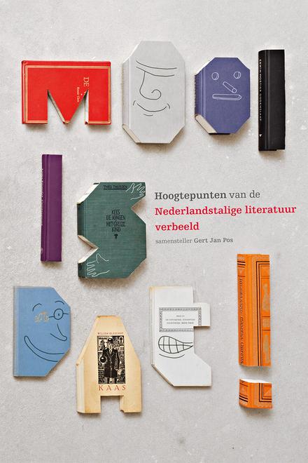 Mooi is dat! : hoogtepunten van de Nederlandstalige literatuur verbeeld - Literatuur verstript