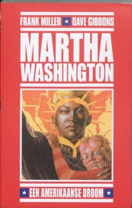 Het wonderbaarlijke leven van Martha Washington in de eenentwintigste eeuw. boek 1