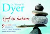 Leef in balans : 9 manieren om je gewoontes in evenwicht te brengen met je verlangens