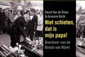 Niet schieten, dat is mijn papa! : overlever van de Bende van Nijvel