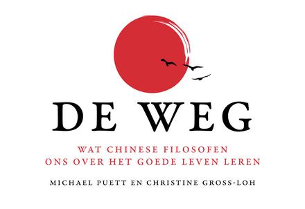 De weg : wat Chinese filosofen ons over het goede leven leren