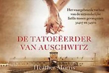 De tatoeëerder van Auschwitz : het waargebeurde verhaal van de uitzonderlijke liefde tussen gevangene 32407 en 3490...