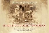Blijf hun namen noemen : een ontluisterende familiegeschiedenis in de Tweede Wereldoorlog