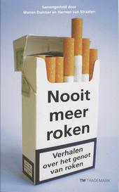 Nooit meer roken : verhalen over het genot van roken