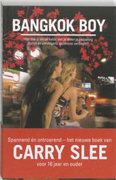 Bangkok boy : wat doe jij als de liefde van je leven je plotseling dumpt en vervolgens spoorloos verdwijnt?