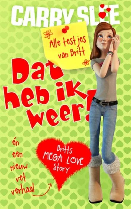 Dat heb ik weer! : de testjes van Britt en Britts mega love story!