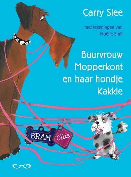 Buurvrouw Mopperkont en haar hondje Kakkie