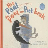 Hoe Paul (per ongeluk) de poot van Piet brak