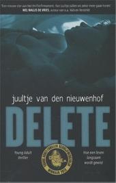 Delete : hoe een leven langzaam wordt gewist