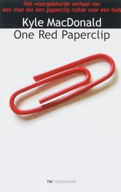 One red paperclip : het waargebeurde verhaal van een man die een paperclip ruilde voor een huis