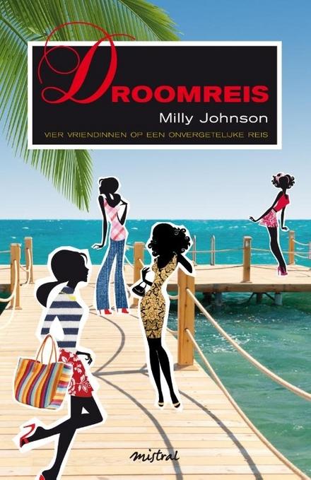 Droomreis : vier vriendinnen op een onvergetelijke reis