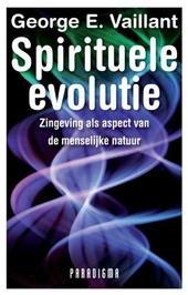 Spirituele evolutie : zingeving als aspect van de menselijke natuur