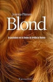 Blond : de geschiedenis van de blondine : van Afrodite tot Madonna
