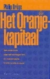 Het Oranjekapitaal : een onderzoek naar het vermogen van de invloedrijkste familie van Nederland