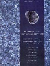 De Nederlandse zoetwatermollusken : recente en fossiele weekdieren uit zoet en brak water