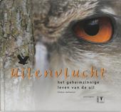 Uilenvlucht : het geheimzinnige leven van de uil