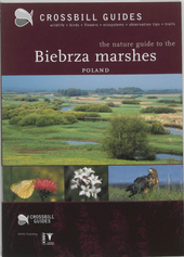 The nature guide to the Biebrza marshes : Poland