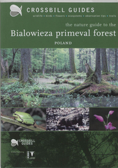 The nature guide to the Bialowieza primeval forest Poland