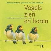 Vogels zien en horen : ontdekkingen voor kinderen en hun ouders