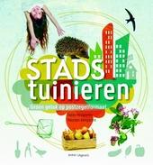 Stadstuinieren : groen geluk op postzegelformaat