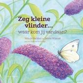 Zeg kleine vlinder : waar kom jij vandaan?
