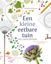Een kleine eetbare tuin met vaste planten : ontwerpen voor tuin, balkon en terras van 6 tot 60 m²