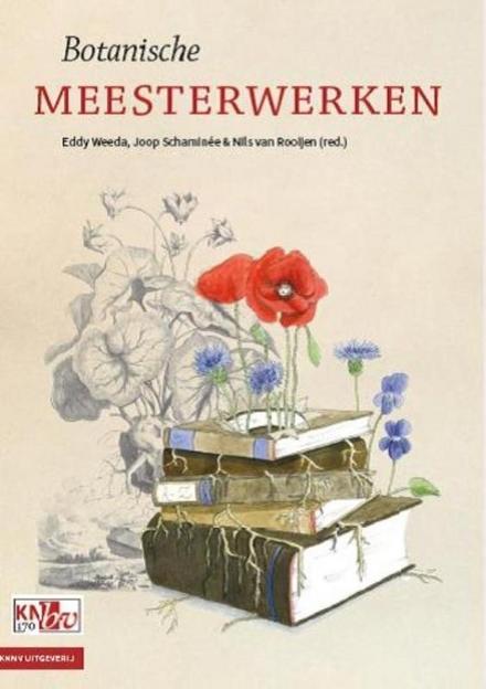Botanische meesterwerken : bij het 170-jarig bestaan van de Koninklijke Nederlandse Botanische Vereniging