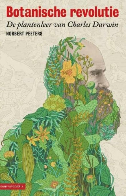 Botanische revolutie : de plantenleer van Charles Darwin