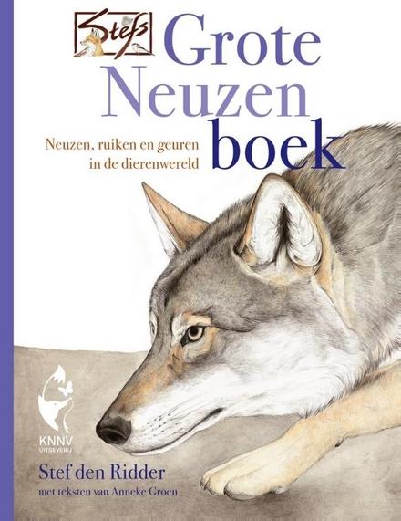 Stefs grote neuzenboek : neuzen, ruiken en geuren in de dierenwereld